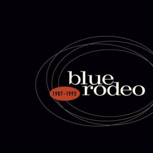 BLUE RODEO – 1987-1993