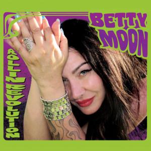 Betty Moon – Rollin' Revolution