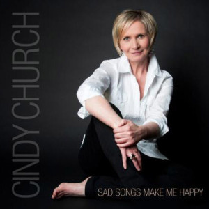 Cindy Church – Sad Songs Make Me Happy