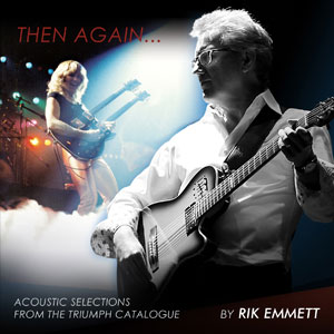 Rik Emmett – Then Again