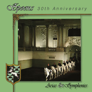 The Spoons – Arias & Symphonies 30th Anniversary
