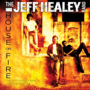 The Jeff Healey Band – House On Fire
