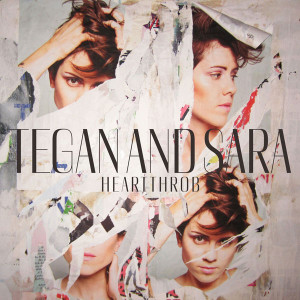 Tegan and Sara – Heartthrob