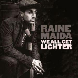Raine Maida – We All Get Lighter