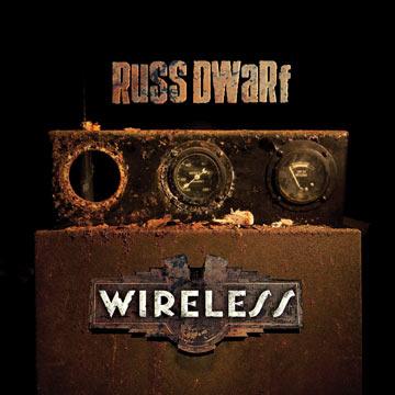 Russ Dwarf – Wireless