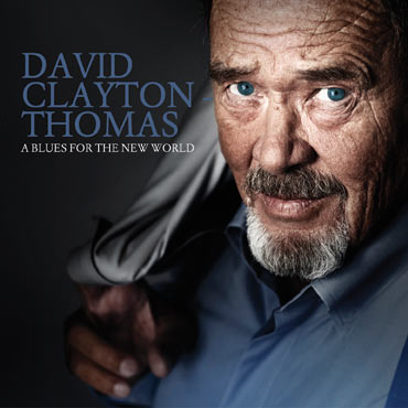 David Clayton-Thomas – A Blues For The New World