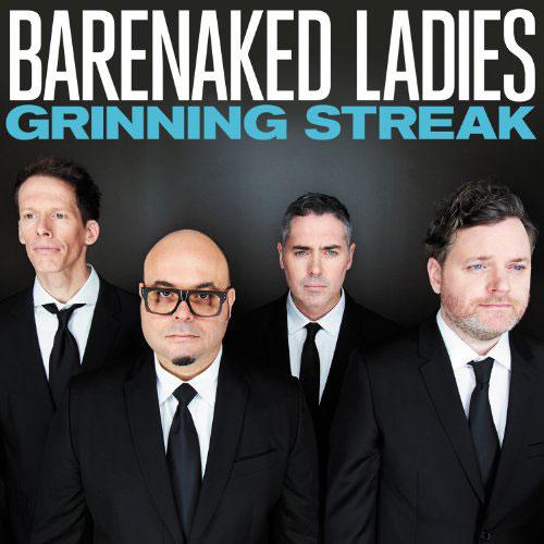 Grinning Streak – Barenaked Ladies