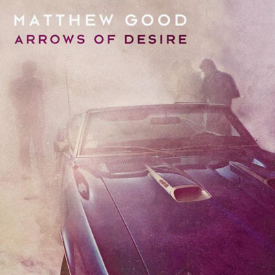 Matthew Good – Arrows of Desire