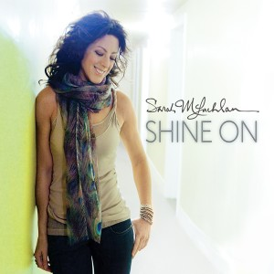 SARAH McLACHLAN – Shine On