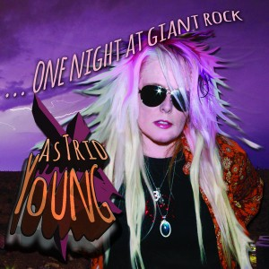ASTRID YOUNG – One Night At Giant Rock