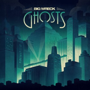 BIG WRECK – Ghosts  (Anthem)