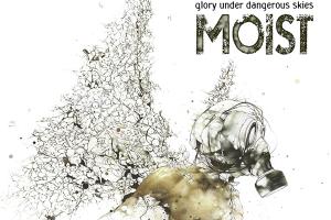 MOIST  Glory Under Dangerous Skies