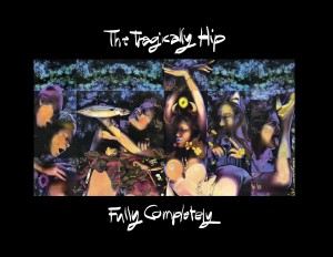 THE TRAGICALLY HIP. Fully Completely (Deluxe Re-release)