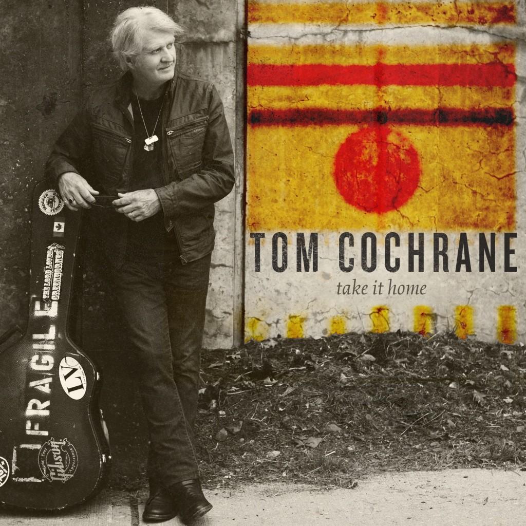 TOM COCHRANE 'Take It Home'
