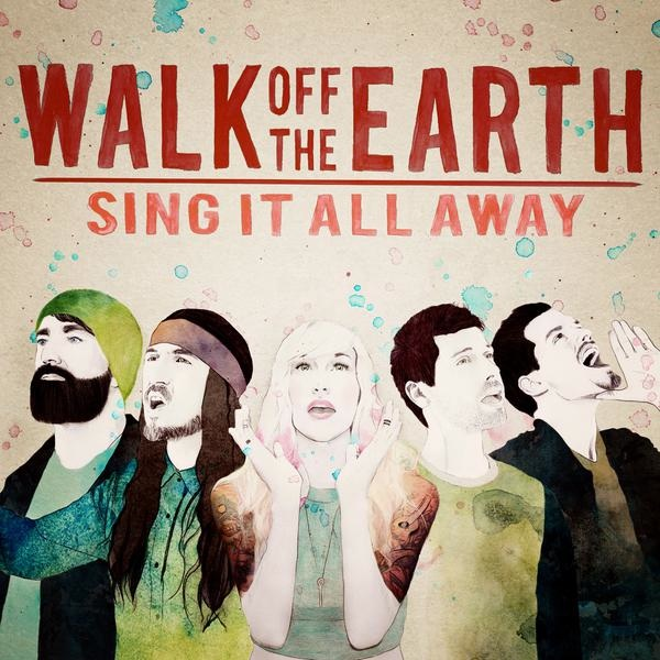 WALK OFF THE EARTH Sing It All Away