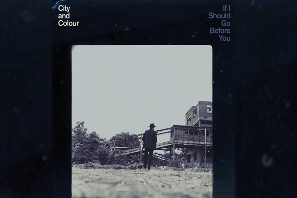 CD Review: CITY AND COLOUR: If I Should Go Before You