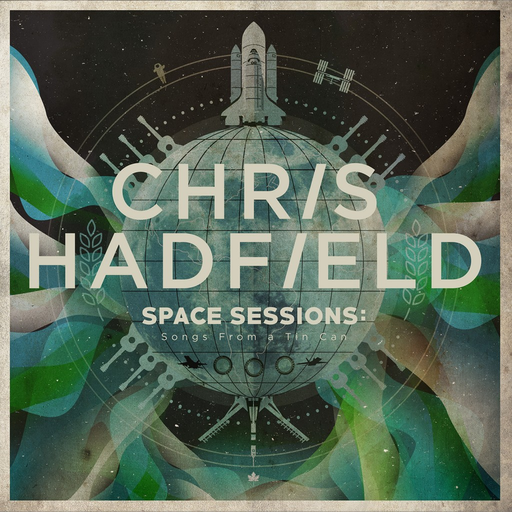 Chris Hadfield Space Sessions: Songs from a Tin Can