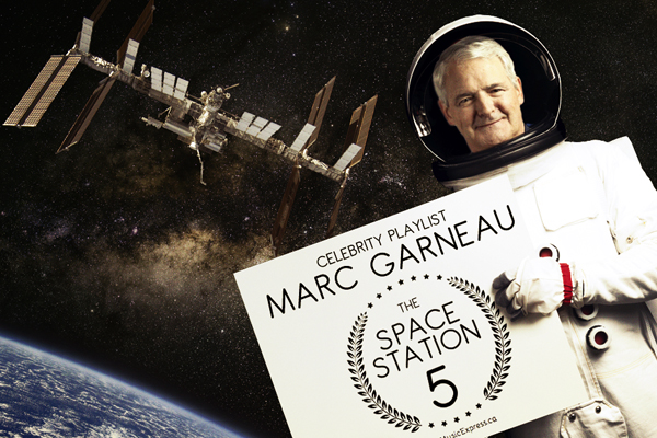 THE SPACE STATION 5 – CELEBRITY PLAYLIST – MARC GARNEAU