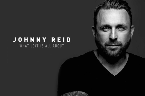 JOHNNY REID'S 2016 WHAT LOVE IS ALL ABOUT NATIONAL TOUR EARNS HIGH MARKS FROM CRITICS