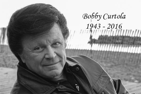 BOBBY CURTOLA: ONE OF THE ORIGINALS!
