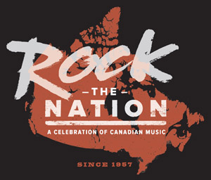 ROCK THE NATION, A LIVE THEATRE CELEBRATION OF CANADIAN MUSIC, HEADS OUT ON NATIONAL TOUR IN HONOUR OF CANADA'S 150TH BIRTHDAY