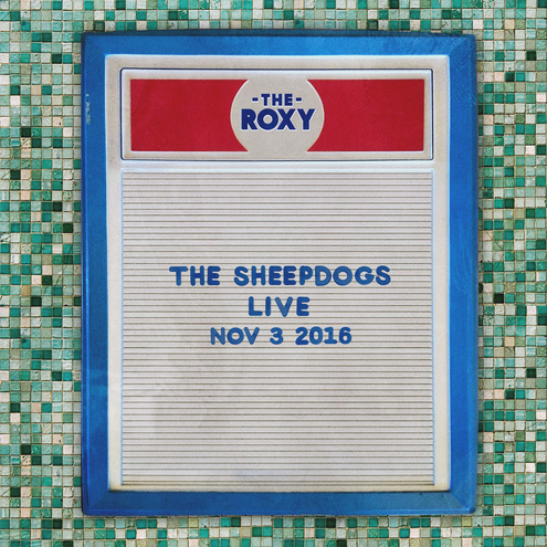 THE SHEEPDOGS RELEASE LIVE AT THE ROXY SPOTIFY EXCLUSIVE