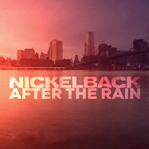 """NICKELBACK DEBUT NEW LYRIC VIDEO FOR """"AFTER THE RAIN"""""""