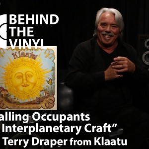 Behind The Vinyl: Calling Occupants of Interplanetary Craft – Terry Draper from Klaatu