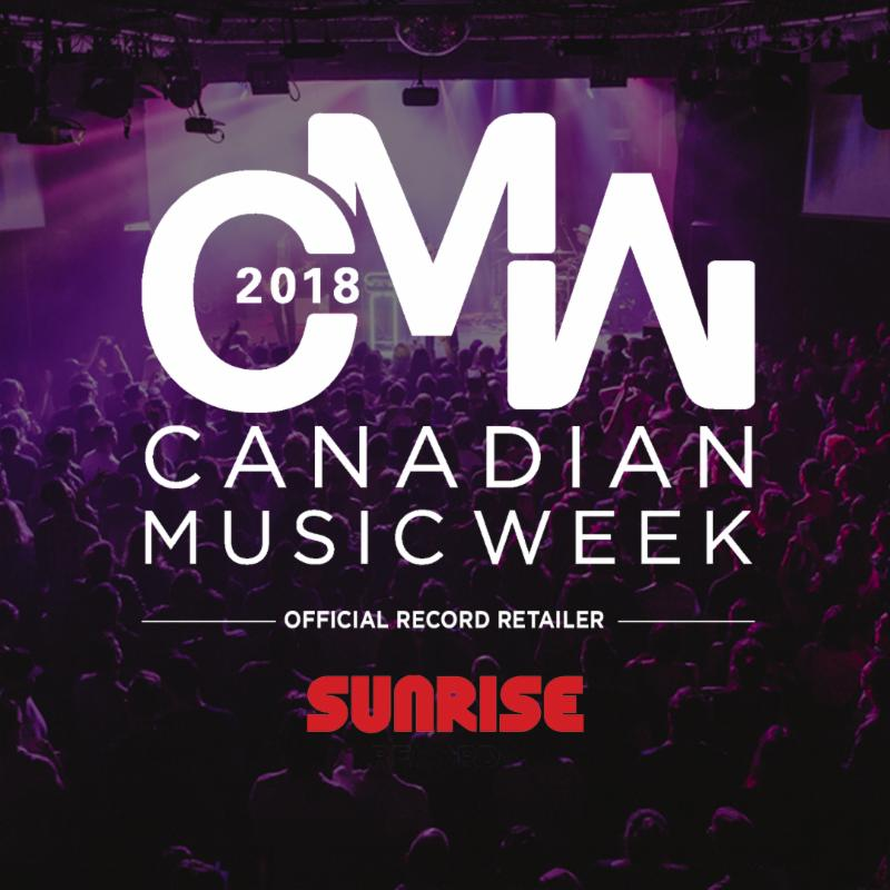 CANADIAN MUSIC WEEK FESTIVAL WELCOMES SUNRISE RECORDS