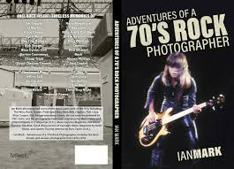 "WIN ONE OF FIVE AUTOGRAPHED COPIES OF IAN MARK's  BOOK ""ADVENTURES OF A 70'S ROCK PHOTOGRAPHER""."
