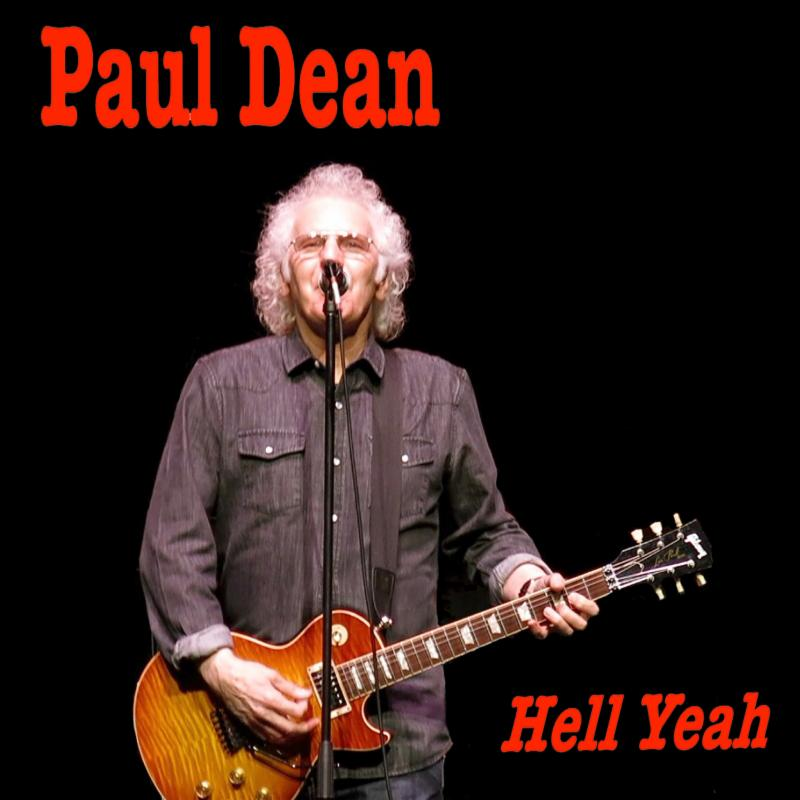 "PAUL DEAN'S LATEST SONG/VIDEO, ""HELL YEAH,"" IS A SALUTE TO CANADA"
