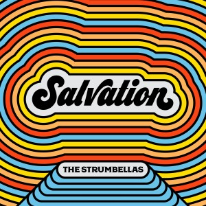 The Strumbellas return with their new single, Salvation.