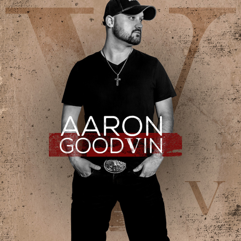 Aaron Goodvin – Are You Ready For The Country