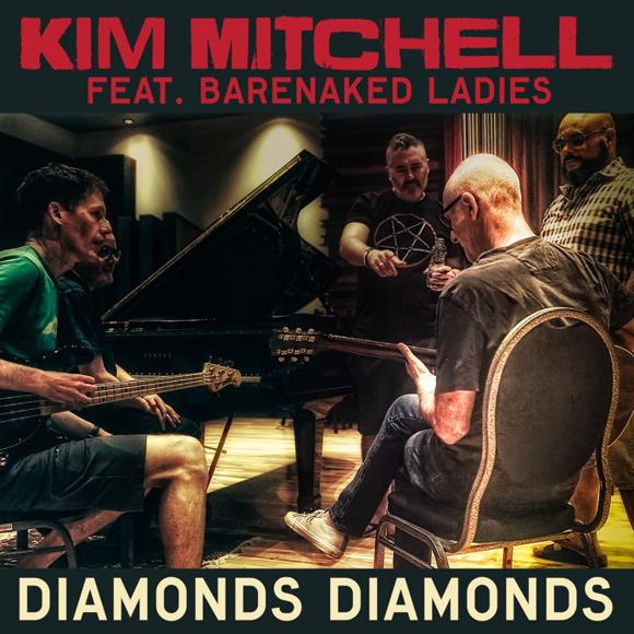 """Kim Mitchell to release Single """"Diamonds Diamonds"""" featuring Barenaked Ladies"""