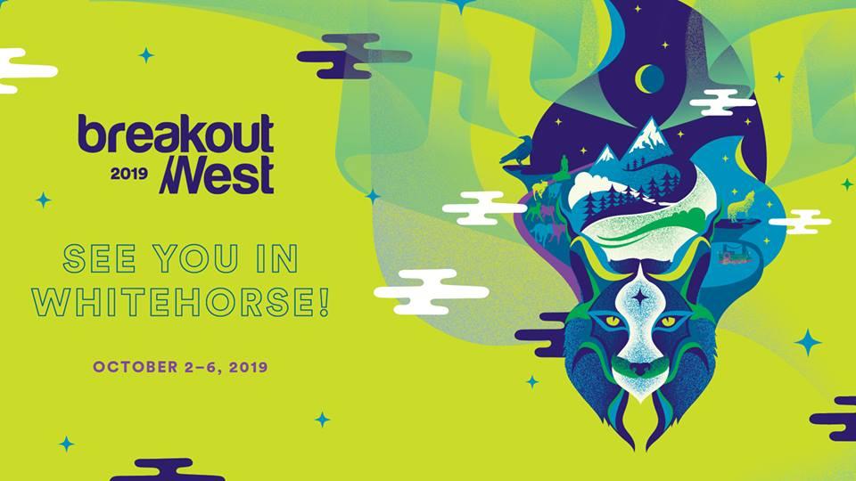 Breakout West Announces Whitehorse, Yukon As The 2019 Host City