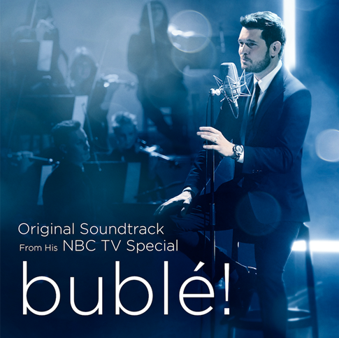 bublé!  The Original Soundtrack From Upcoming NBC Special To Be Released On March 21