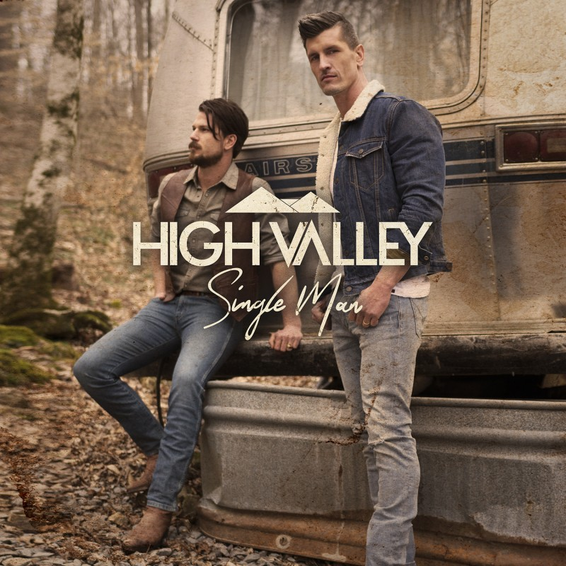 "High Valley Sings For The ""Single Man"": Brand New Single Out Now"