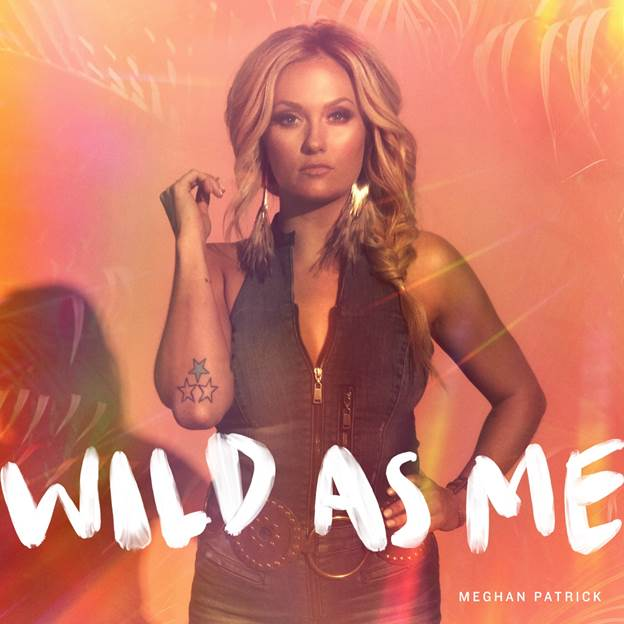 Meghan Patrick Returns with New Single 'Wild As Me""