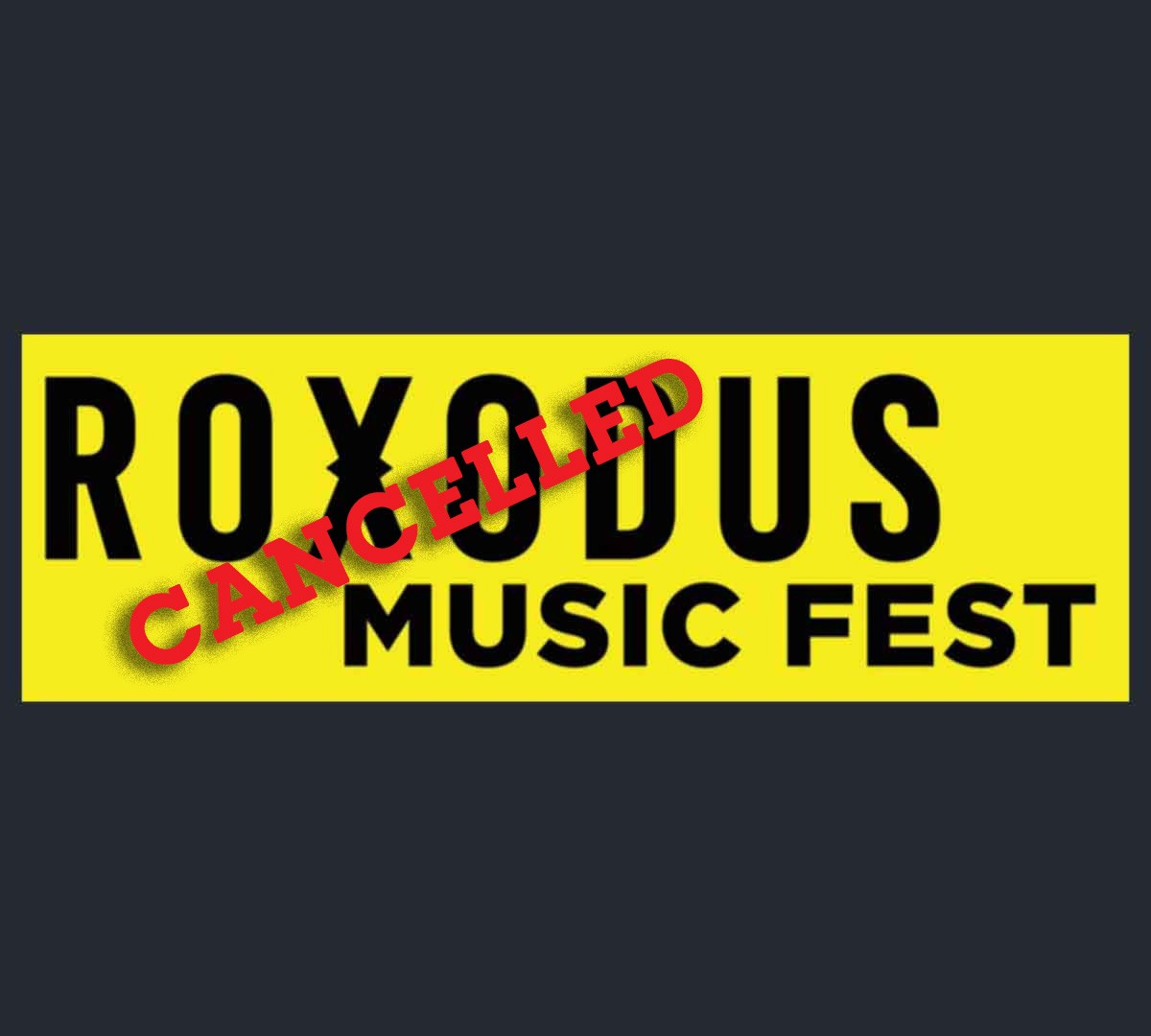 Roxodus Waterlogged, Concert Cancelled…