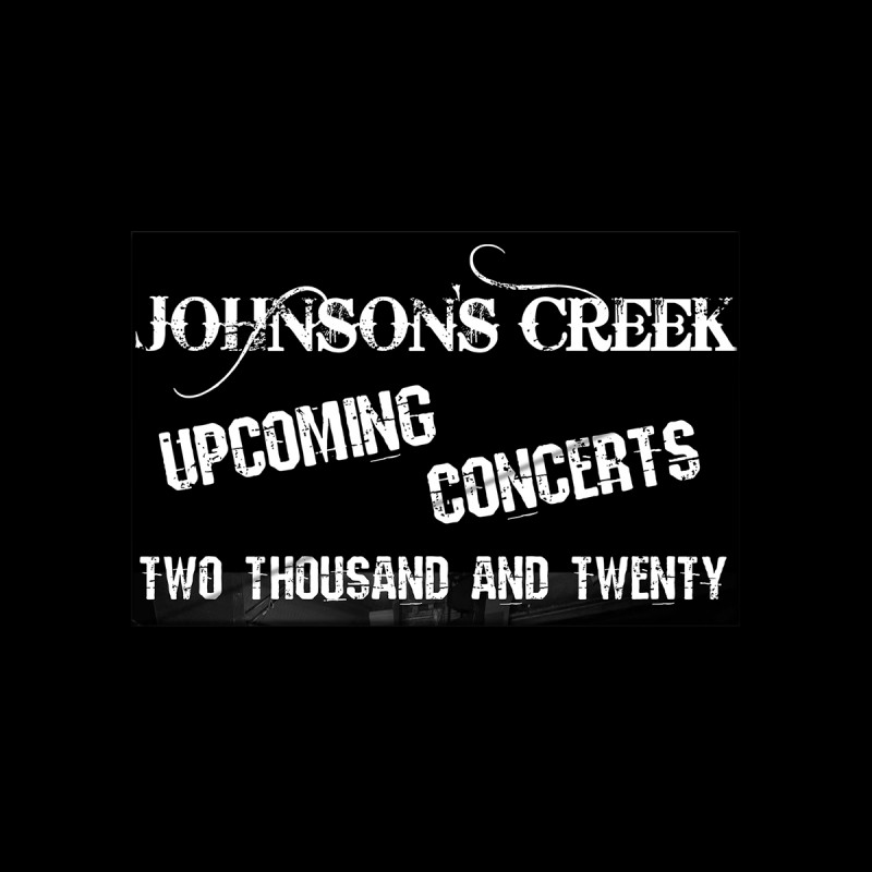 Events: Johnson's Creek Band Upcoming Concerts 2020