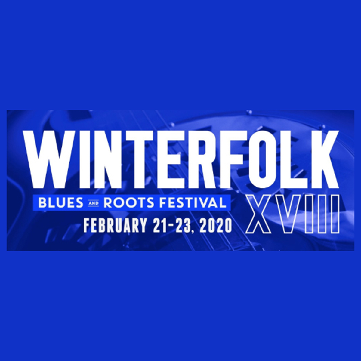 Toronto's 18th Annual Winterfolk Blues and Roots Festival Sets the Stage for 2020