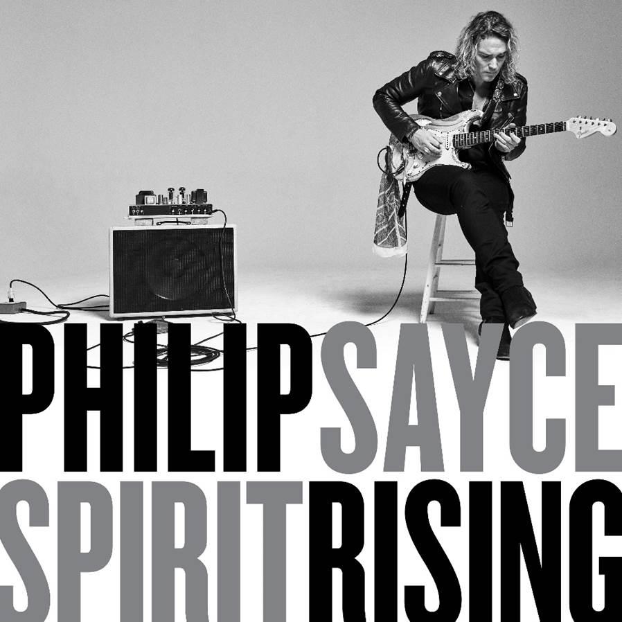 """Philip Sayce Announces """"Spirit Rising"""""""
