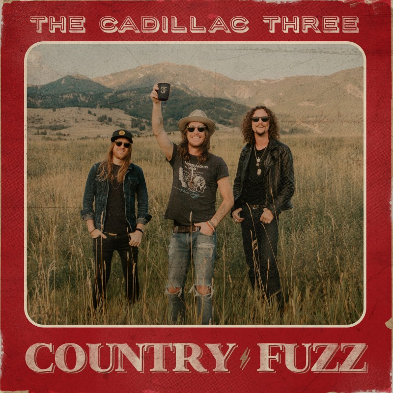New Dates Added For Country Fuzz Presents: The Cadillac Three