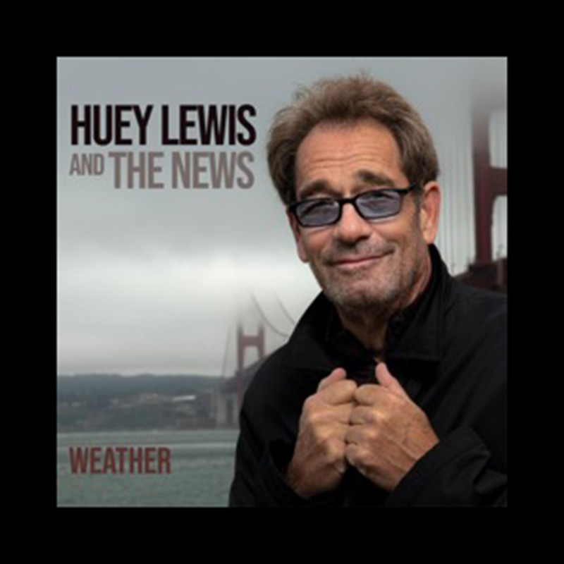 "Huey Lewis & The News Release ""Weather"", Their First Album Of Original New Music In Nearly 20 Years"