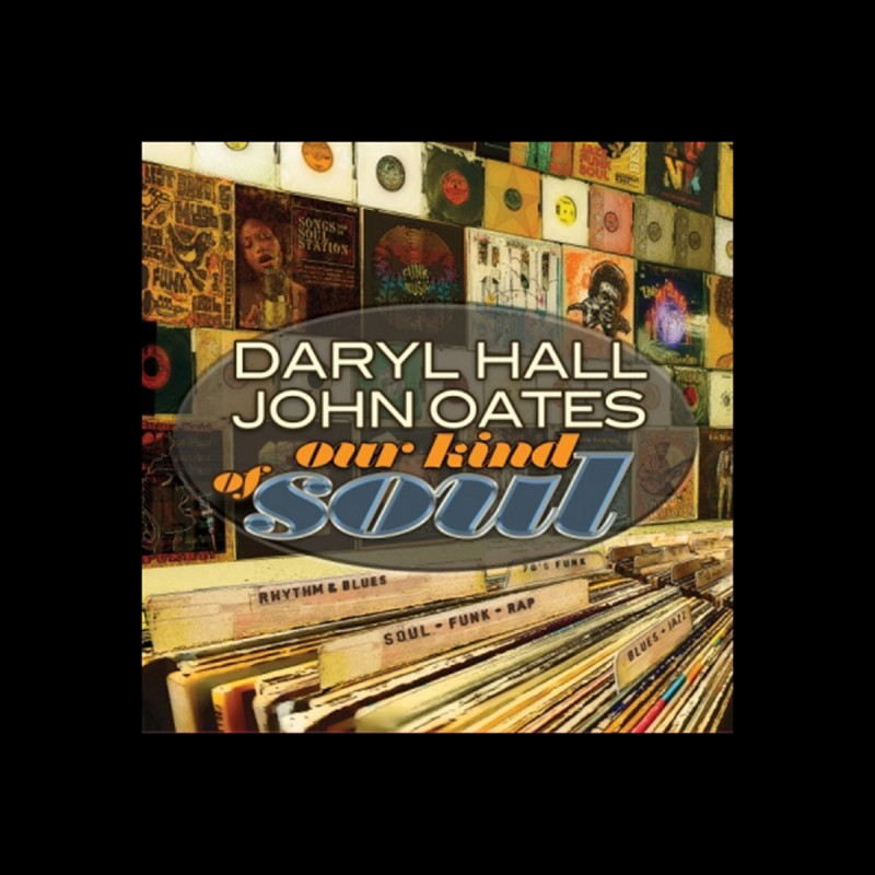 New Vinyl Release: The First-Ever Vinyl Release of Daryl Hall & John Oates' Top 5 Charting LP, 'Our Kind Of Soul'