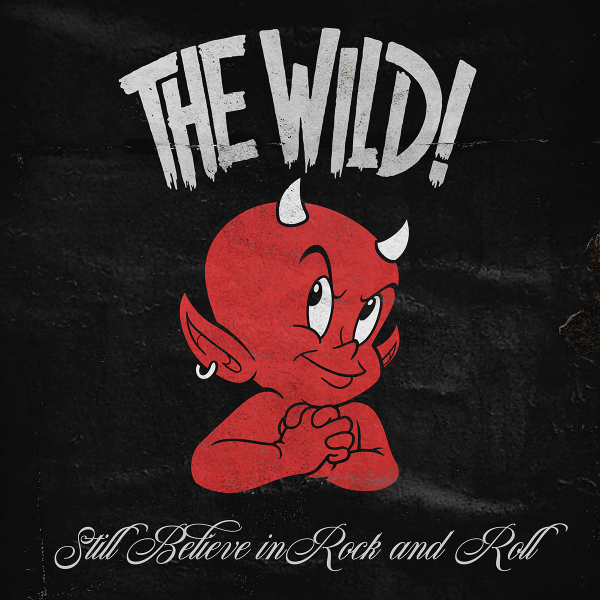 The Wild! Release Still Believe In Rock And Roll