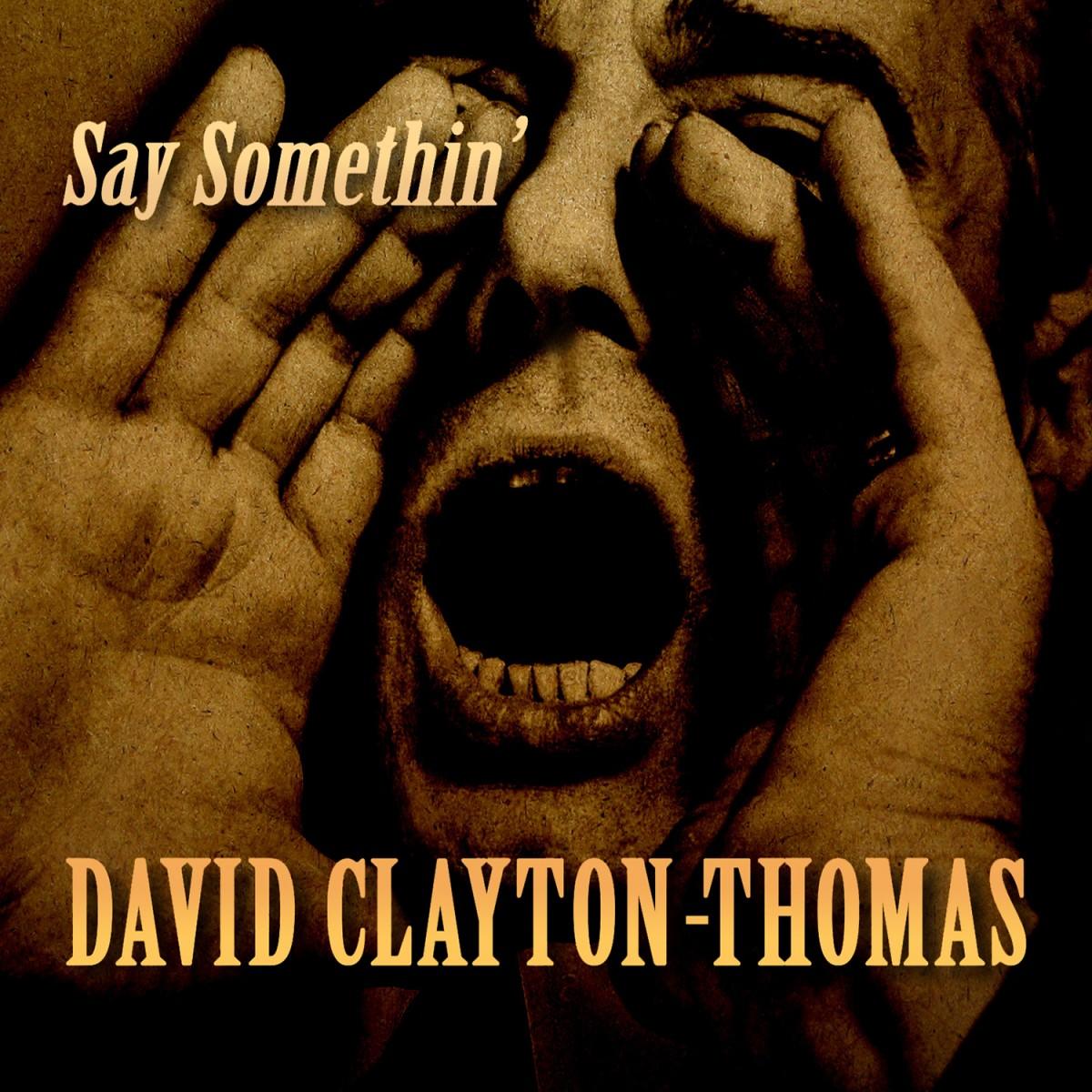 David Clayton-Thomas Says Somethin'