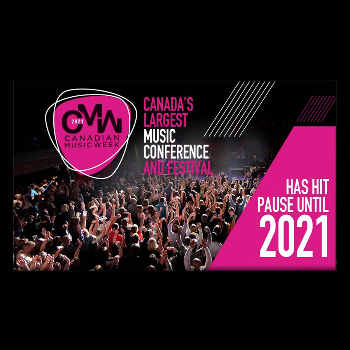Canadian Music Week Hits the Pause Button For 2020