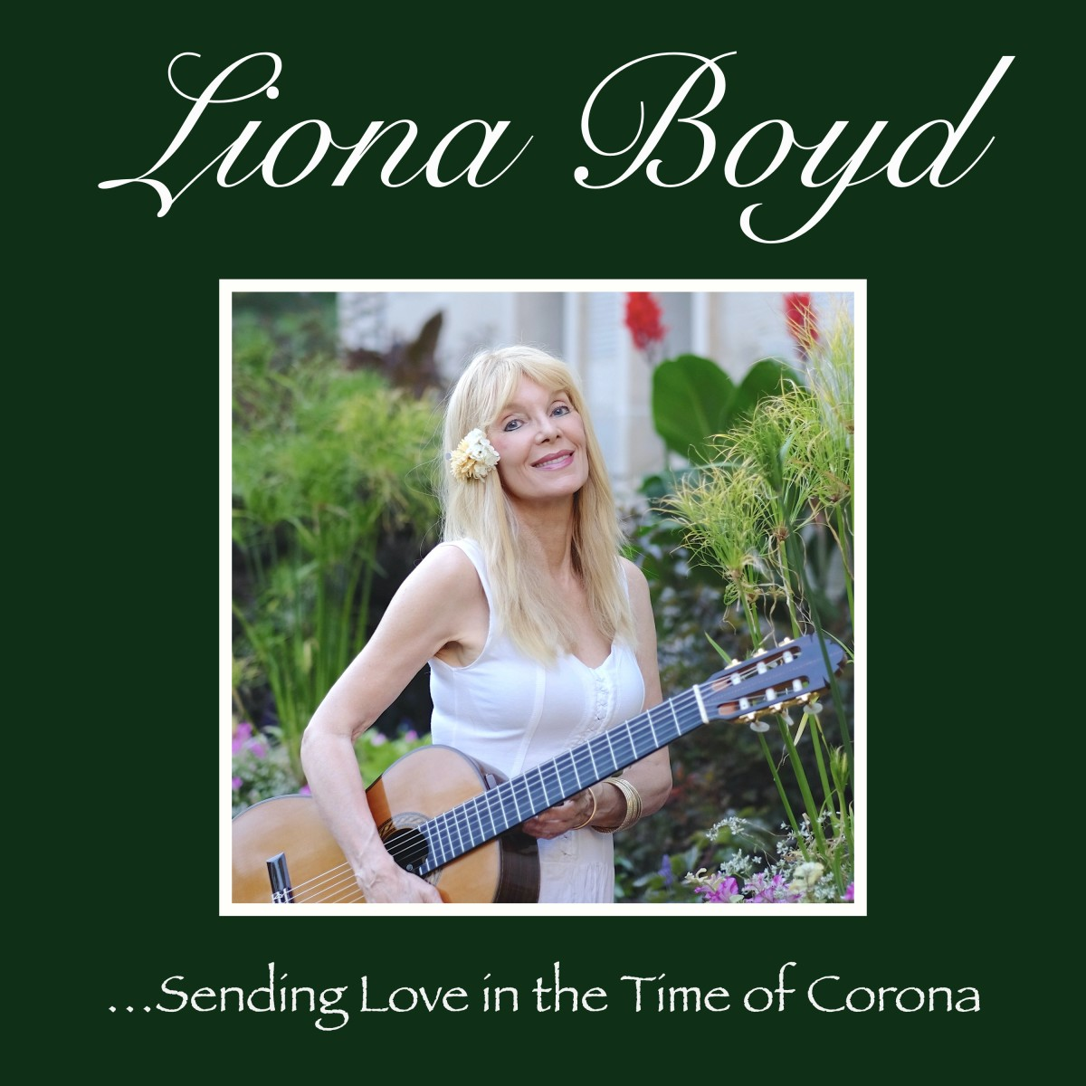 "The 'First Lady of Guitar' Liona Boyd is ""Sending Love In The Time Of Corona"" with New Song"