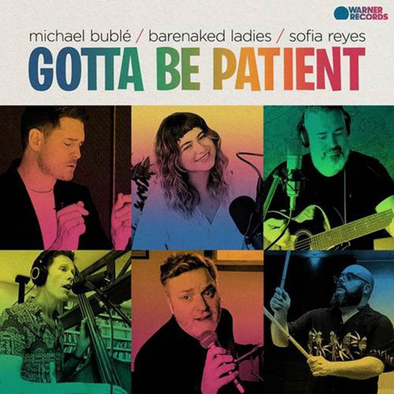 Barenaked Ladies, Michael Buble, Sofia Reyes Team Up On New Single 'Gotta Be Patient' Out Today